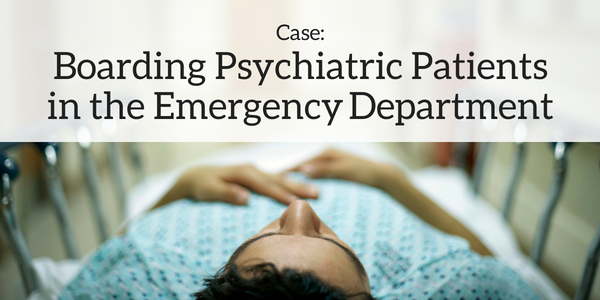 Case_ Boarding Psych Pts in ED
